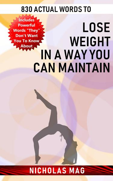 830 Actual Words to Lose Weight in a Way You Can Maintain