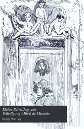 Kleine Beitr̈age zur Würdigung Alfred de Mussets: (Poésies nouvelles)