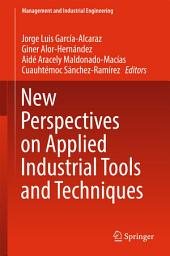 New Perspectives on Applied Industrial Tools and Techniques
