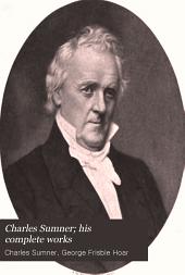 Charles Sumner: His Complete Works