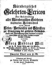 Nürnbergisches Gelehrten-Lexicon oder Beschreibung aller Nürnbergischen Gelehrten beyderley Geschlechtes nach Ihrem Leben...: H-M. Zweyter Theil, Teil 2