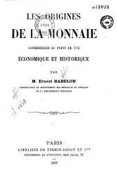 Les origines de la monnaie, considérées au point de vue économique et historique