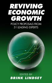 Reviving Economic Growth: Policy Proposals from 51 Leading Experts