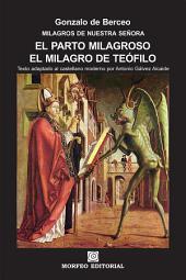 Milagros de Nuestra Señora: El parto milagroso. El milagro de Teófilo (texto adaptado al castellano moderno por Antonio Gálvez Alcaide)