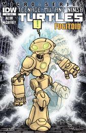 Teenage Mutant Ninja Turtles Microseries #8: Fugitoid