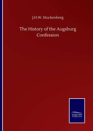 The History of the Augsburg Confession