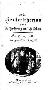 Die Geisterseherinn, oder Die Zerstörung von Wolfsstein: ein Geistergemälde der grauesten Vorzeit