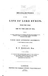 Recollections of the Life of Lord Byron: From the Year 1808 to the End of 1814; Exhibiting His Early Character and Opinions, Detailing the Progress of His Literary Career, and Including Various Unpublished Passages of His Works