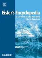 Eisler s Encyclopedia of Environmentally Hazardous Priority Chemicals PDF