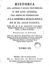 Historia del Antiguo y Nuevo Testamento y de los judios, 3: para servir de introducción a la historia eclesiastica de la obra de Fleury