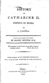 History of Catharine II. Empress of Russia