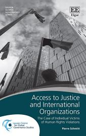 Access to Justice and International Organizations: The Case of Individual Victims of Human Rights Violations