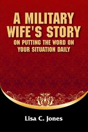 A Military Wife S Story On Putting The Word On Your Situation Daily