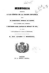 Memoria presentada a las Cortes de la Nación Española sobre el presupuesto general de gastos, plan de medios para cubrirlos y recursos para llenar el déficit en 1837 ...