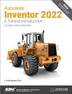 Autodesk Inventor 2022 A Tutorial Introduction