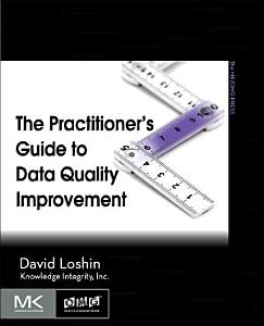 The Practitioner s Guide to Data Quality Improvement