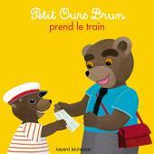 Petit Ours Brun prend le train