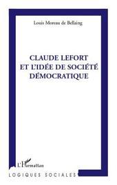 Claude Lefort et l'idée de société démocratique