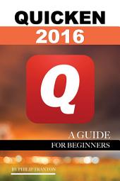 Quicken 2016: A Guide for Beginners