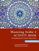 Mastering Arabic 2 Activity Book  2nd Edition  An Intermediate Course