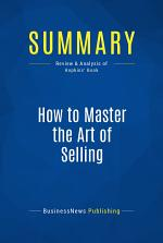 Summary: How to Master the Art of Selling