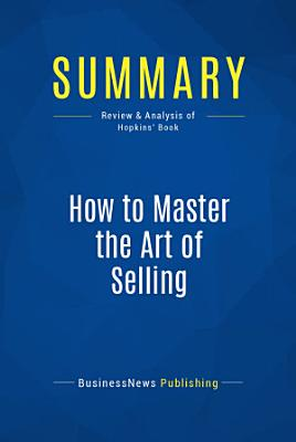 Summary  How to Master the Art of Selling