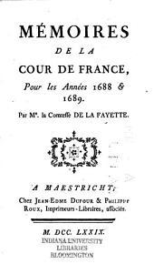 Memoires de la cour de France, pour les annes 1688 & 1689
