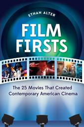 Film Firsts: The 25 Movies That Created Contemporary American Cinema
