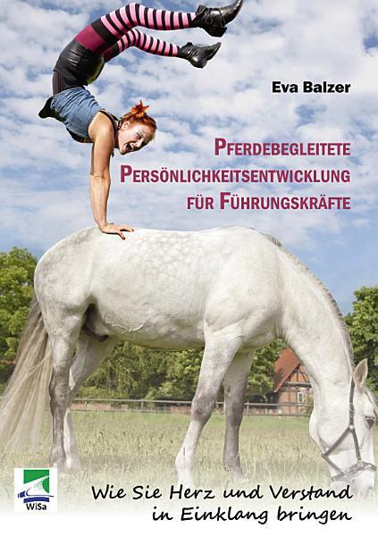 Pferdebegleitete Personlichkeitsentwicklung Fur Fuhrungskrafte