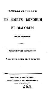 M. Tulli Ciceronis De finibus bonorum et malorum libri quinque