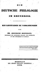 Die deutsche Philologie im Grundriss: ein Leitfaden zu vorlesungen