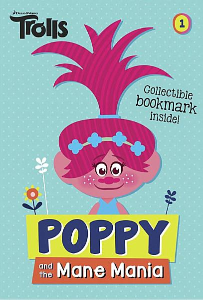 Download Poppy and the Mane Mania  DreamWorks Trolls Chapter Book  1  Book
