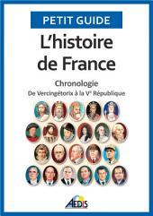 L'histoire de France: Chronologie - De Vercingétorix à la Ve République