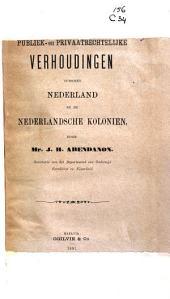 Publiek- en privaatrechtelijke verhoudingen tusschen Nederland en de Nederlandsche koloniën