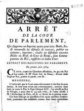 Arrêt... qui supprime un imprimé ayant pour titre : 3refs. & renouvelle les defenses de recevoir ou distribuer aucunes Bulles ou Brefs de Cour de Rome, sans Lettres-patentes... Du 1er juin 1764