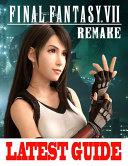 Final Fantasy VII Remake Latest Guide