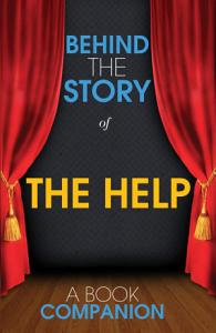 The Help   Behind the Story Book