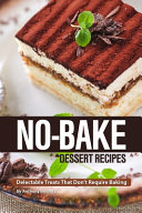 No Bake Dessert Recipes Book