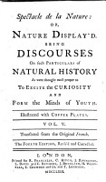 Spectacle de la nature  or  Nature display d     Translated from the original French of N  A  Pluche   by Mr  Humphreys  The sixth edition  corrected  Vol  4 translated by J  B  De Freval PDF