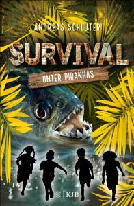 Survival     Unter Piranhas PDF
