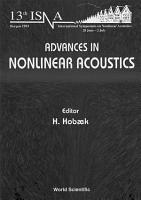 Advances In Nonlinear Acoustics   Proceedings Of The 13th International Symposium On Nonlinear Acoustics PDF