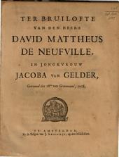 Ter bruilofte van den heere David Mattheus de Neufville, en jongkvrouw Jacoba van Gelder