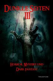 Dunkle Seiten III: Horror, Mystery und Dark Fantasy, Band 3