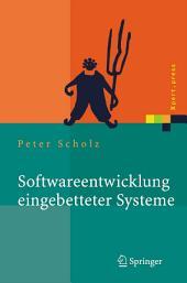 Softwareentwicklung eingebetteter Systeme: Grundlagen, Modellierung, Qualitätssicherung