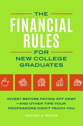 The Financial Rules for New College Graduates: Invest before Paying Off Debt—and Other Tips Your Professors Didn't Teach You