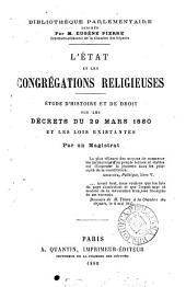 L'Etat et les congregations religieuses: étude d'histoire et de droit sur les décrets du 29 mars 1880 et les lois existantes, par un magistrat