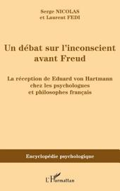 Un débat sur l'inconscient avant Freud: La réception de Eduard von Hartmann chez les psychologues et philosophes français