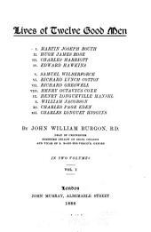 Lives of Twelve Good Men ...: Volume 1