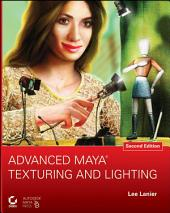 Advanced Maya Texturing and Lighting: Edition 2