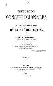 Estudios constitucionales sobre los gobiernos de la América latina: Volumen 2